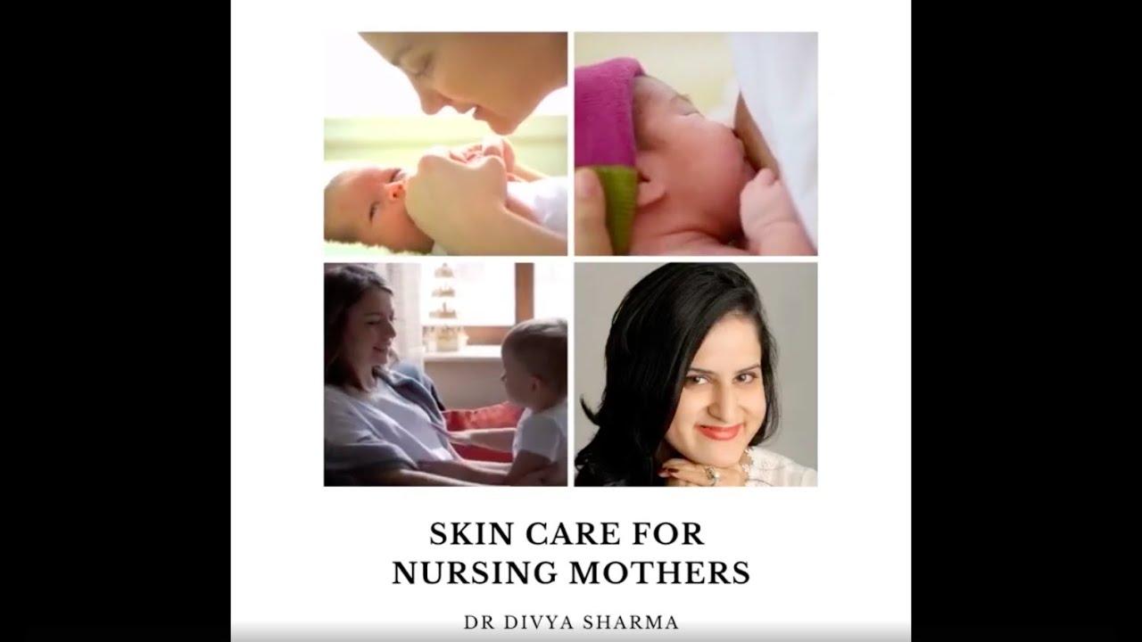 Skincare for nursing mohters